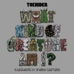 Review: 'What Kind Of Creature Am I?' by Toehider
